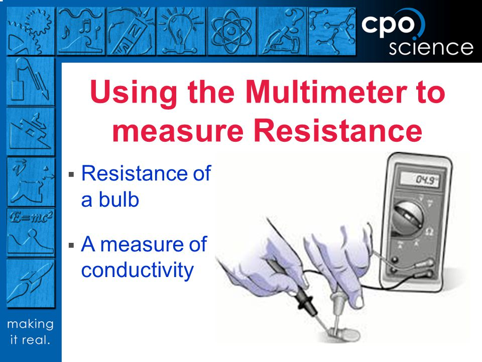 Using the Multimeter to measure Resistance