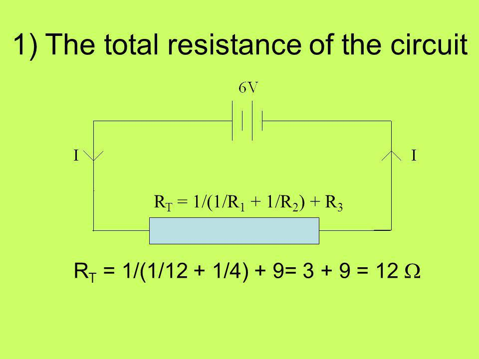 1) The total resistance of the circuit