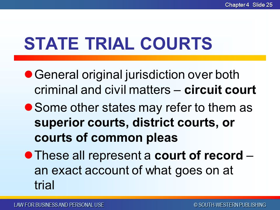 Chapter 4 STATE TRIAL COURTS. General original jurisdiction over both criminal and civil matters – circuit court.