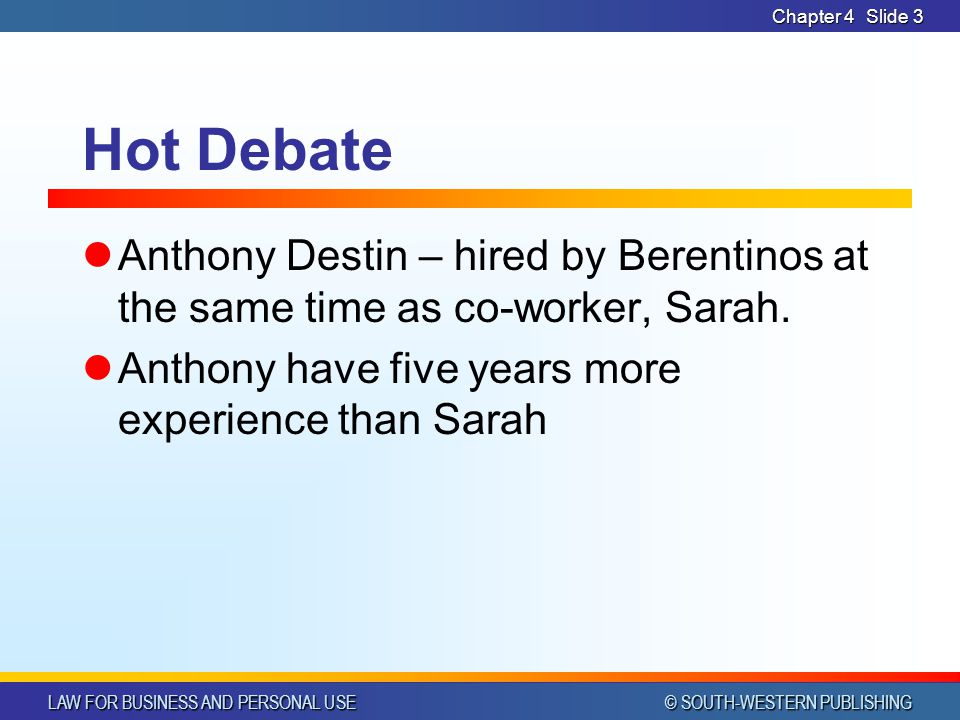 Chapter 4 Hot Debate. Anthony Destin – hired by Berentinos at the same time as co-worker, Sarah.