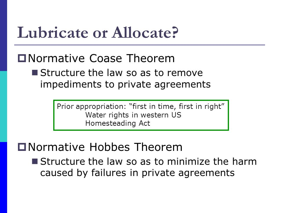 Lubricate or Allocate Normative Coase Theorem