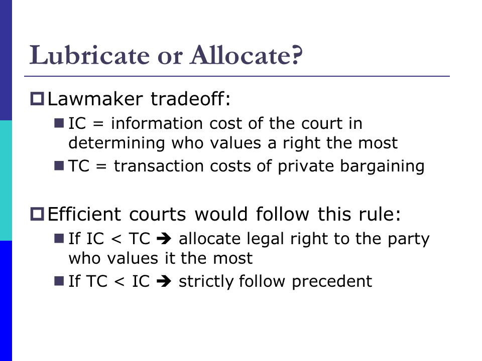Lubricate or Allocate Lawmaker tradeoff:
