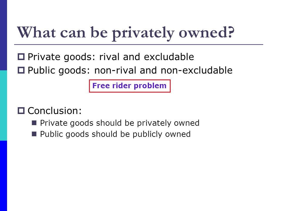 What can be privately owned