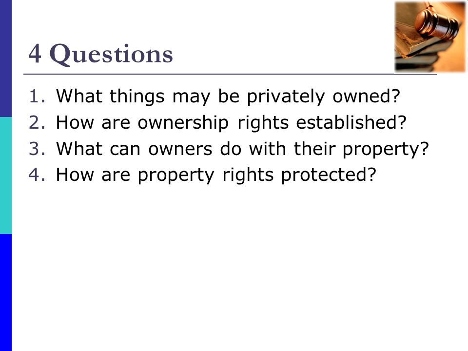 4 Questions What things may be privately owned