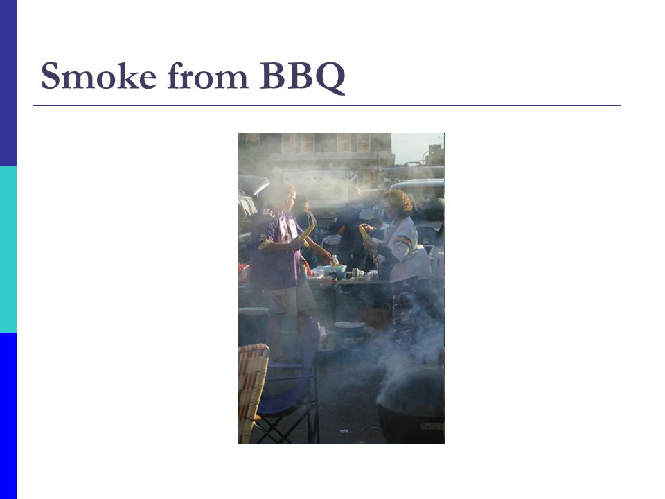 Smoke from BBQ
