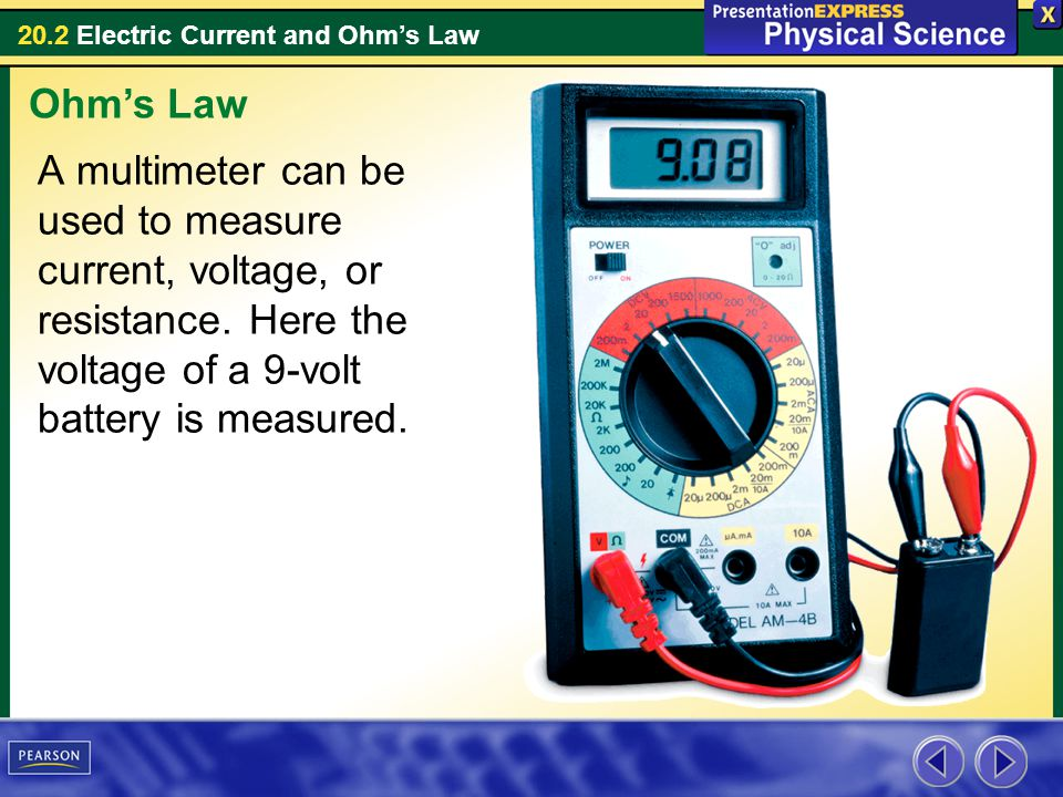 Ohm's Law A multimeter can be used to measure current, voltage, or resistance.