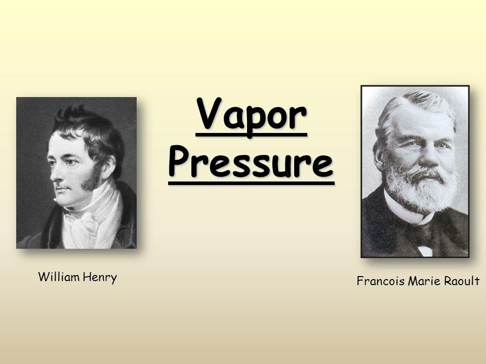 Vapor Pressure William Henry Francois Marie Raoult