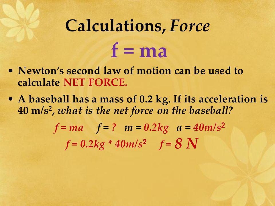 f = ma Calculations, Force 8 N