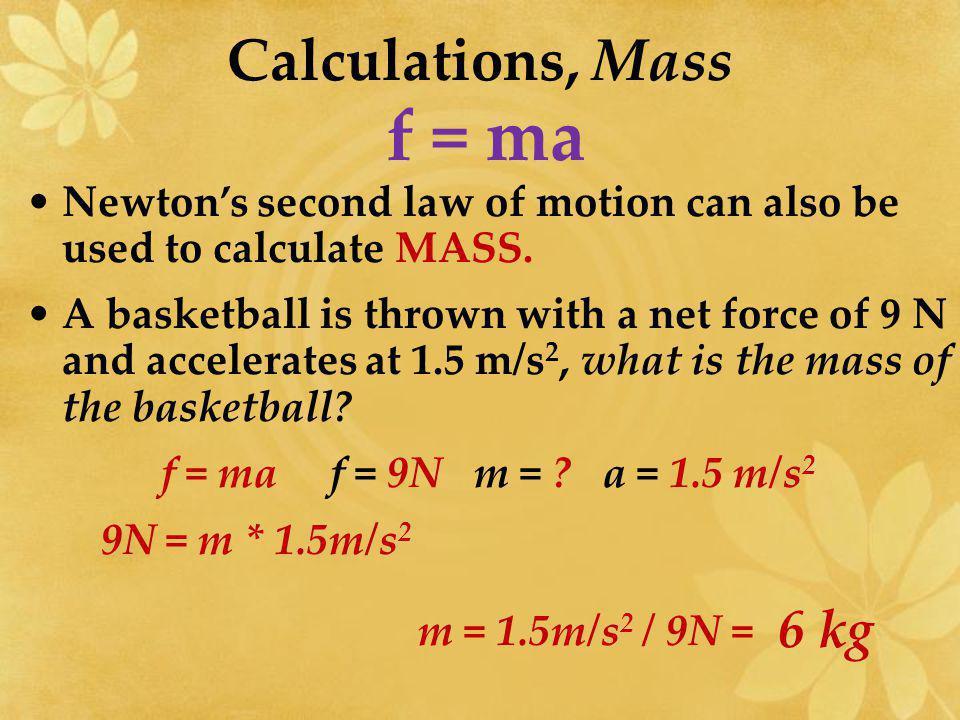 f = ma Calculations, Mass 6 kg