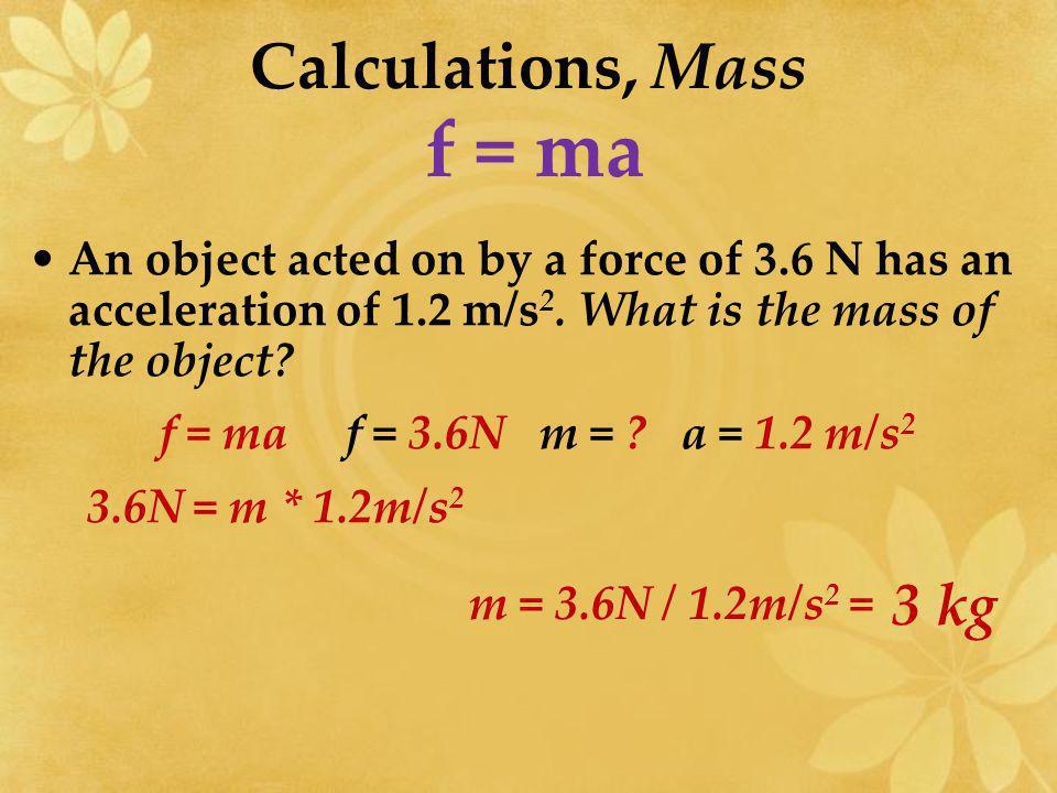f = ma Calculations, Mass 3 kg