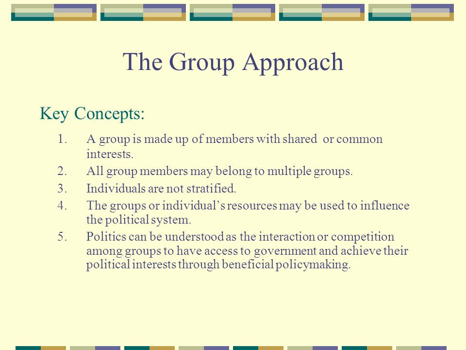 The Group Approach Key Concepts: