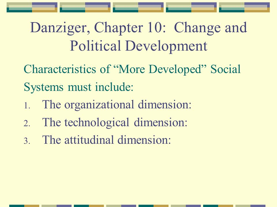 Danziger, Chapter 10: Change and Political Development