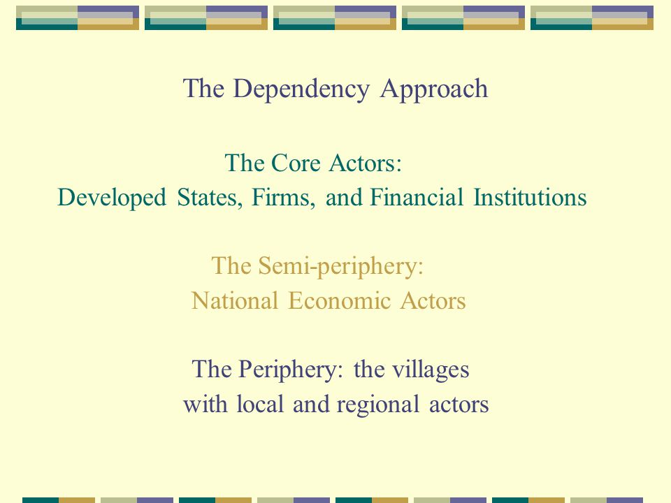 The Dependency Approach