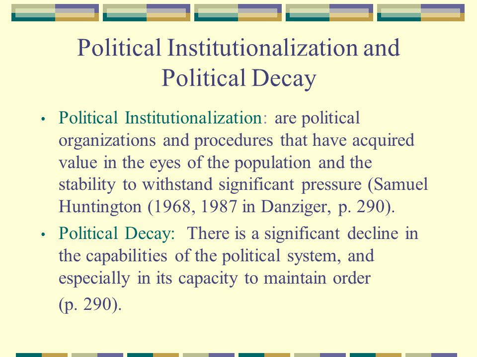 Political Institutionalization and Political Decay