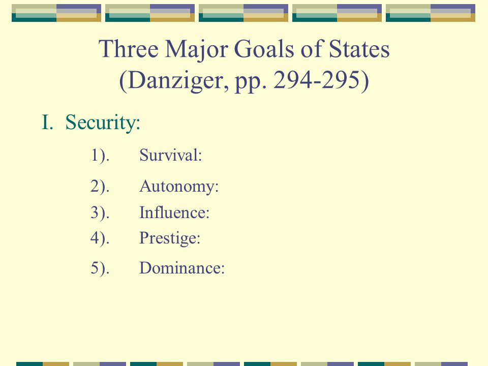 Three Major Goals of States (Danziger, pp. 294-295)