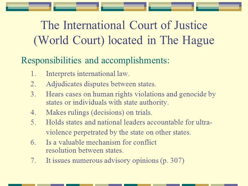 The International Court of Justice (World Court) located in The Hague