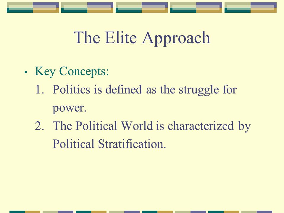 The Elite Approach Key Concepts: