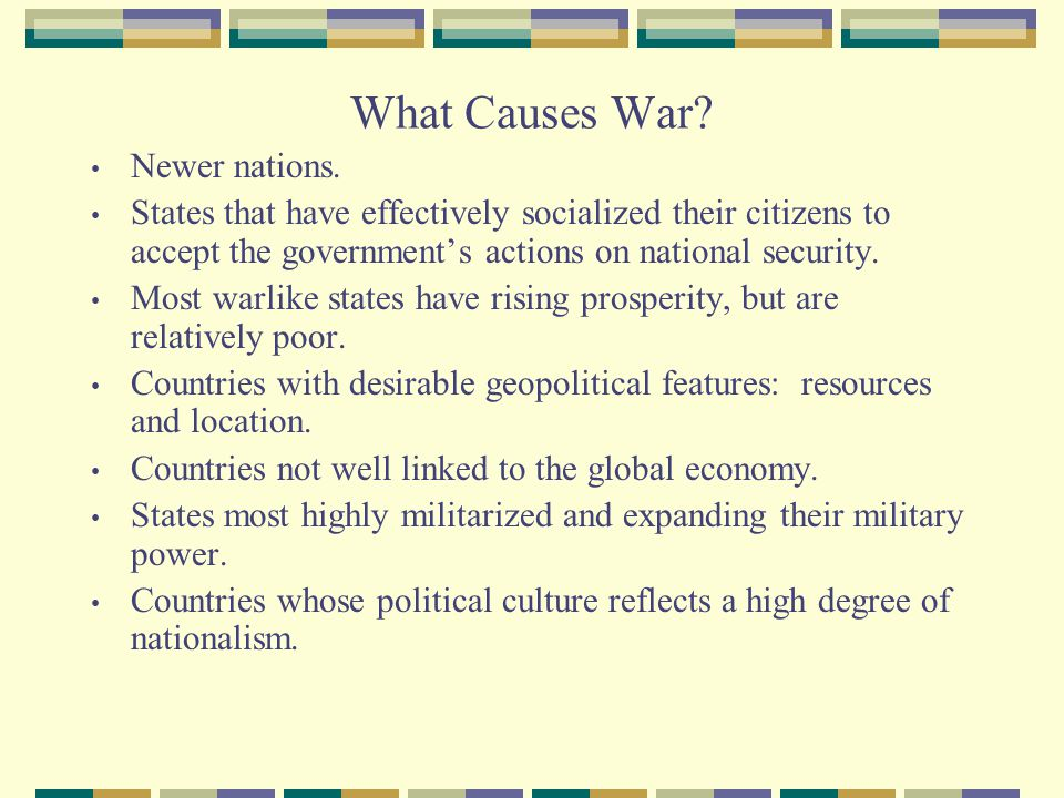 What Causes War Newer nations.