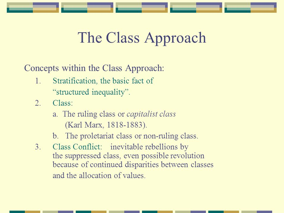 The Class Approach Concepts within the Class Approach: