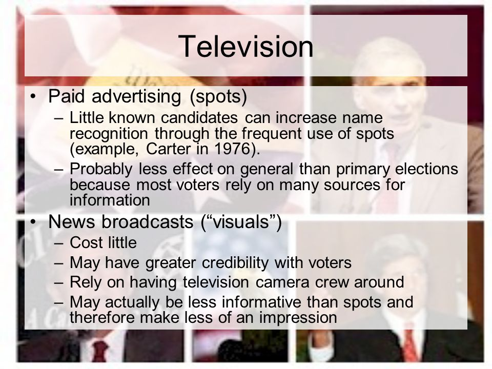 Television Paid advertising (spots) News broadcasts ( visuals )