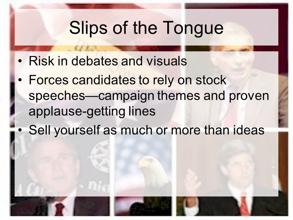 Slips of the Tongue Risk in debates and visuals
