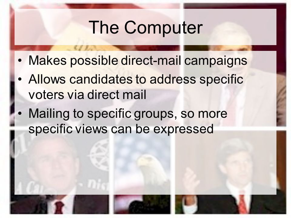 The Computer Makes possible direct-mail campaigns