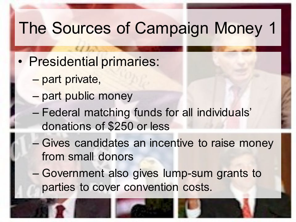 The Sources of Campaign Money 1