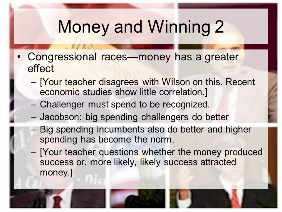 Money and Winning 2 Congressional races—money has a greater effect
