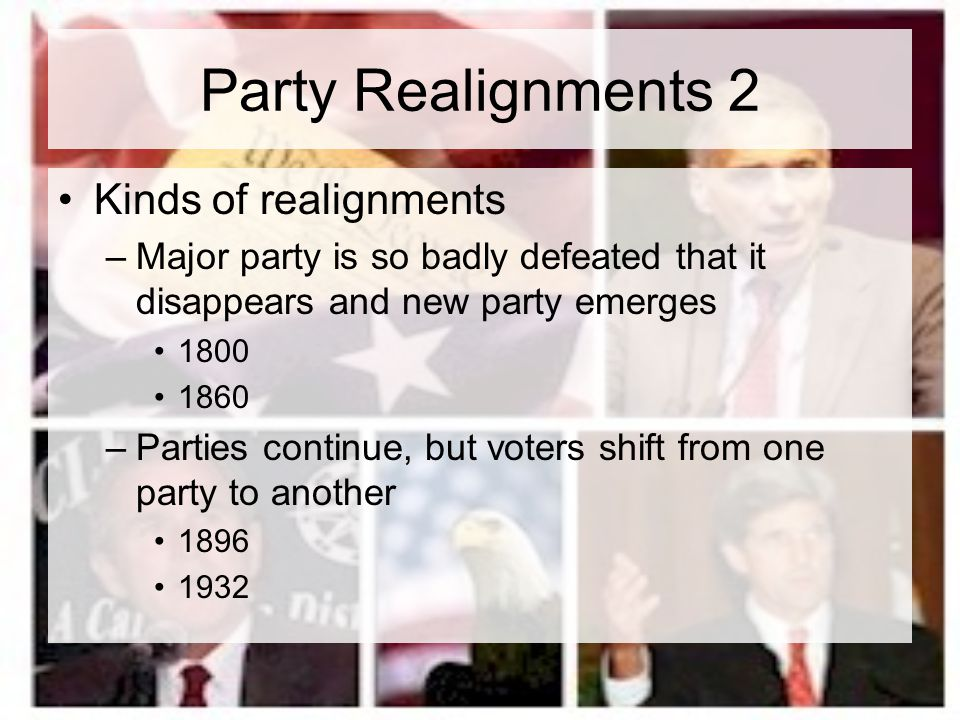 Party Realignments 2 Kinds of realignments