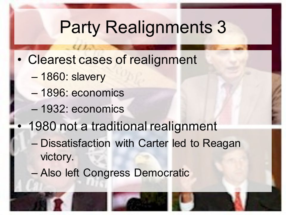 Party Realignments 3 Clearest cases of realignment