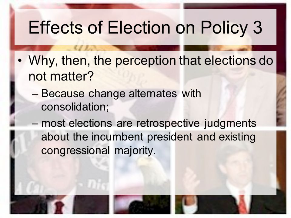 Effects of Election on Policy 3