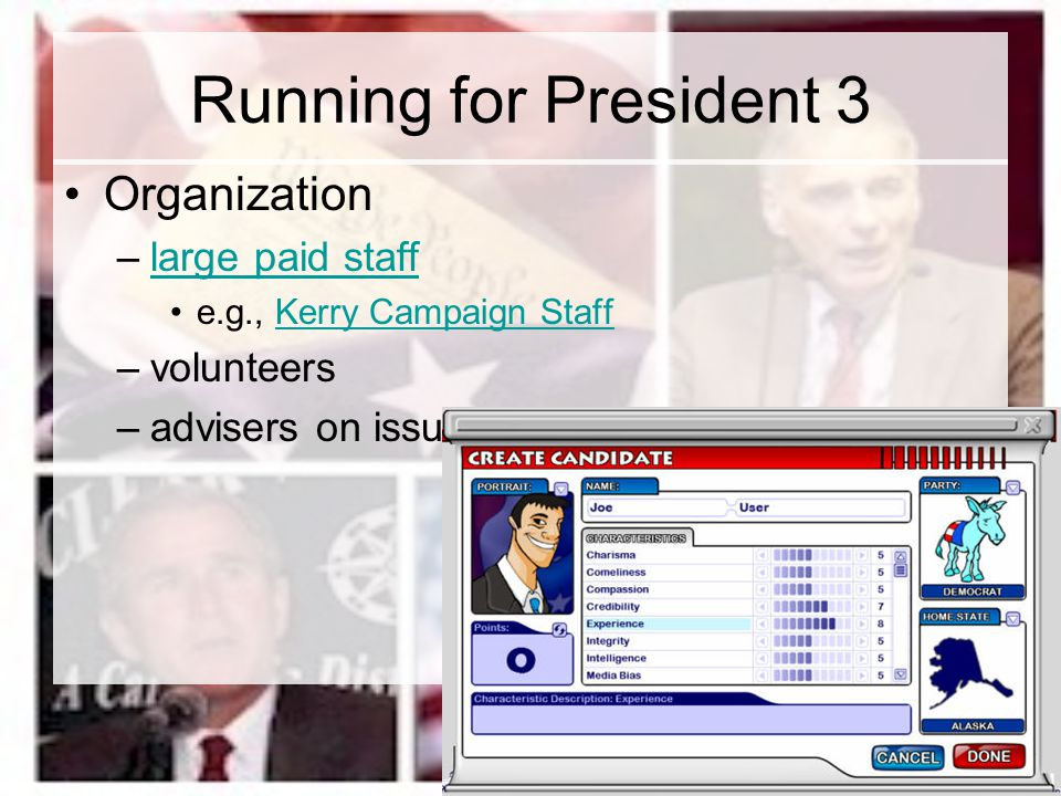 Running for President 3 Organization large paid staff volunteers