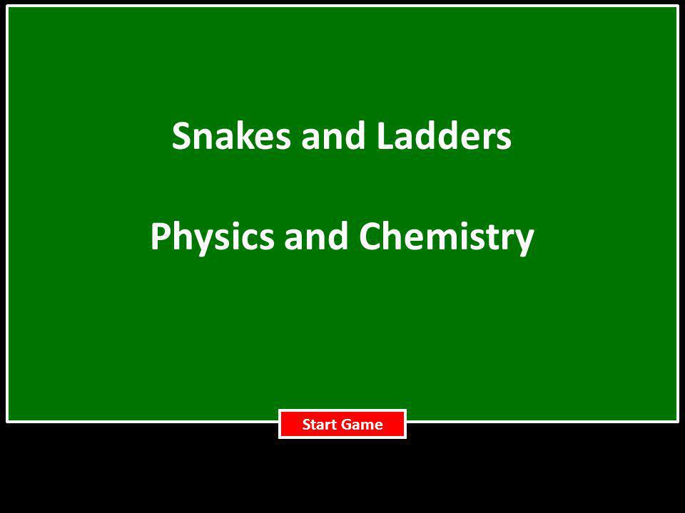 Snakes and Ladders Physics and Chemistry