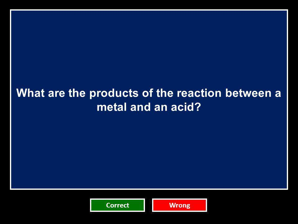 What are the products of the reaction between a metal and an acid
