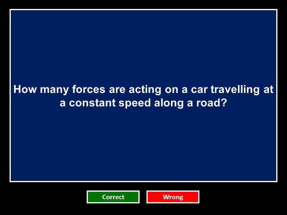 How many forces are acting on a car travelling at a constant speed along a road