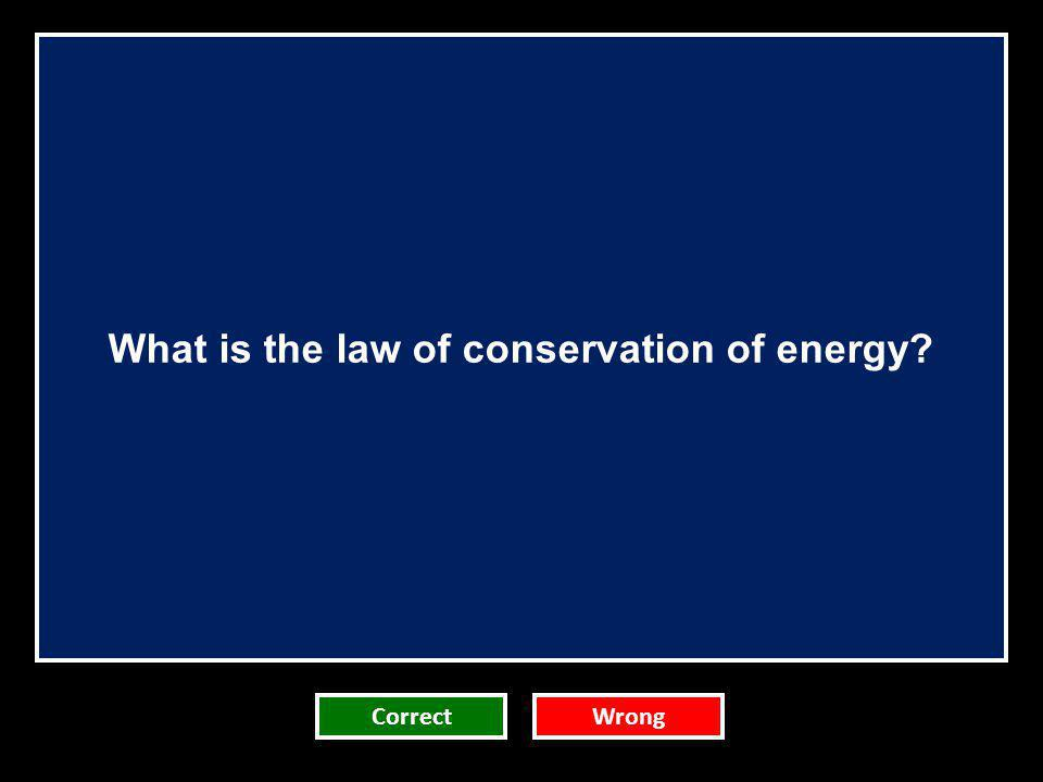 What is the law of conservation of energy
