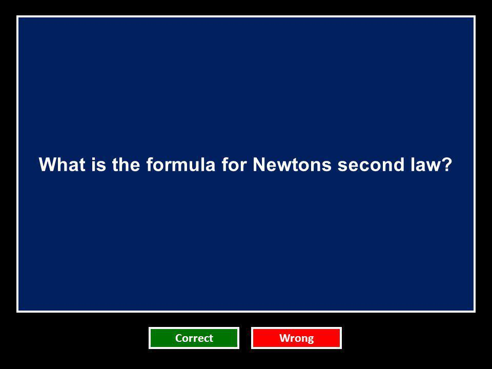 What is the formula for Newtons second law