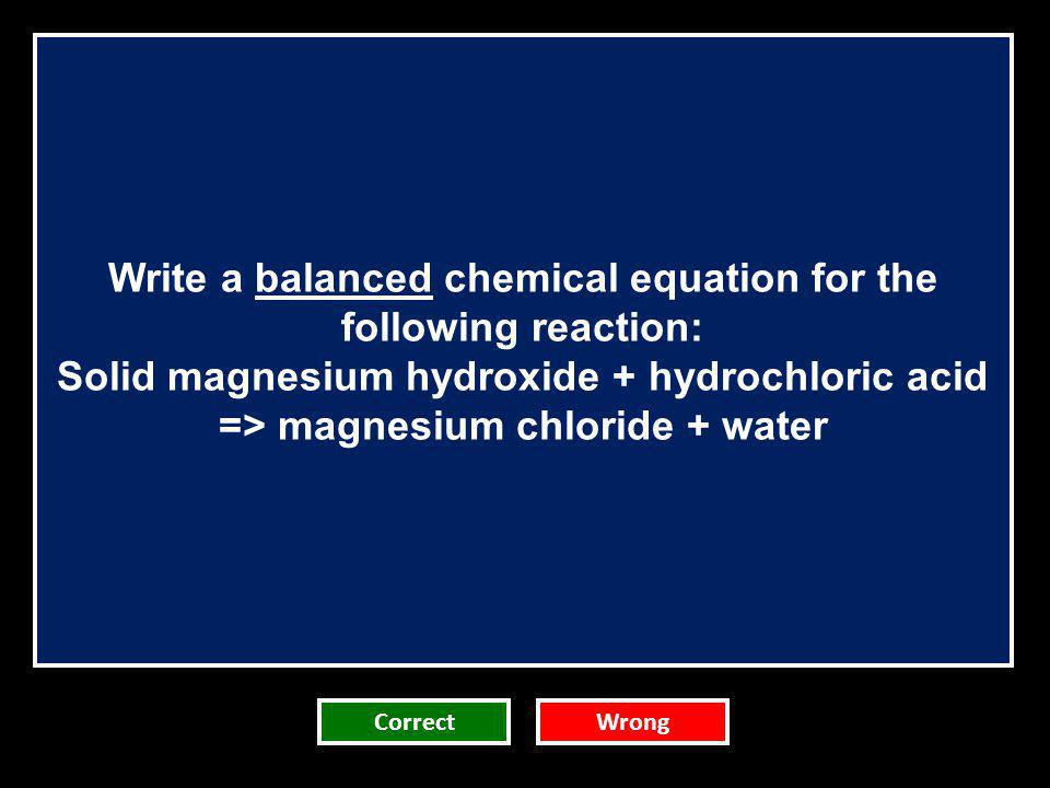 Write a balanced chemical equation for the following reaction:
