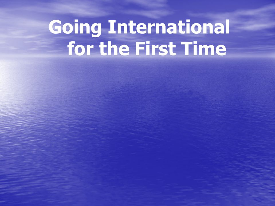 Going International for the First Time