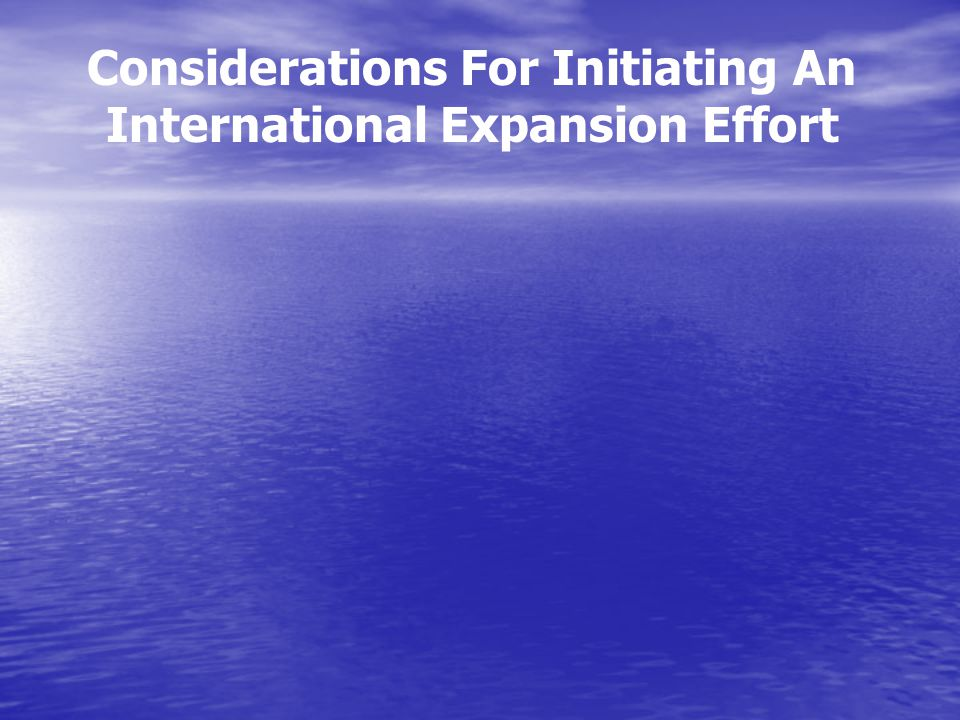 Considerations For Initiating An International Expansion Effort