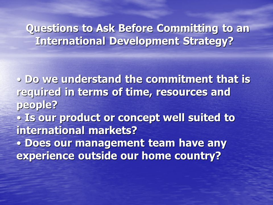 Questions to Ask Before Committing to an International Development Strategy.
