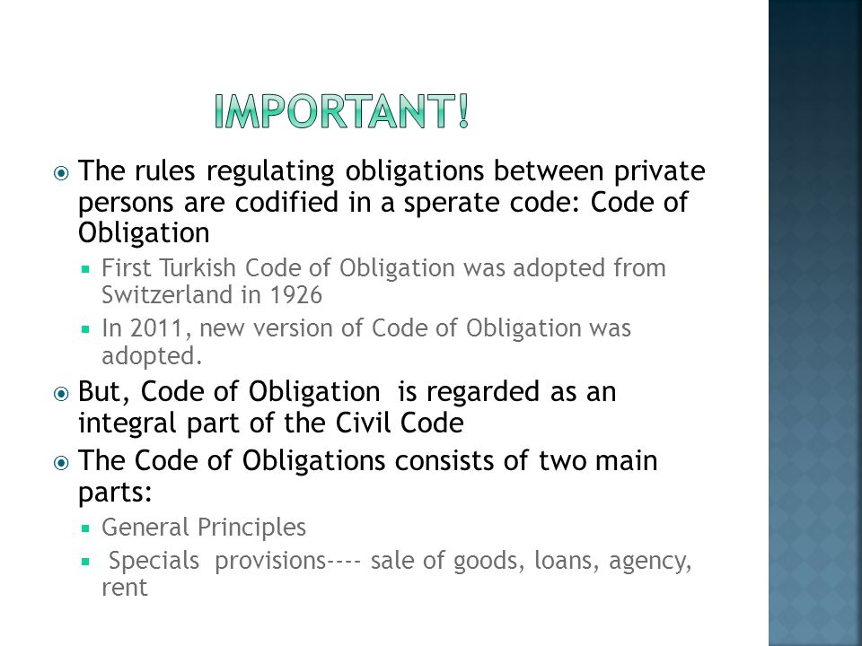 IMPORTANT! The rules regulating obligations between private persons are codified in a sperate code: Code of Obligation.