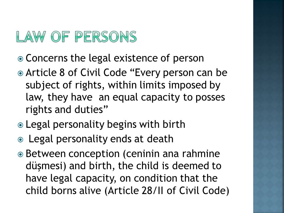Law of persons Concerns the legal existence of person