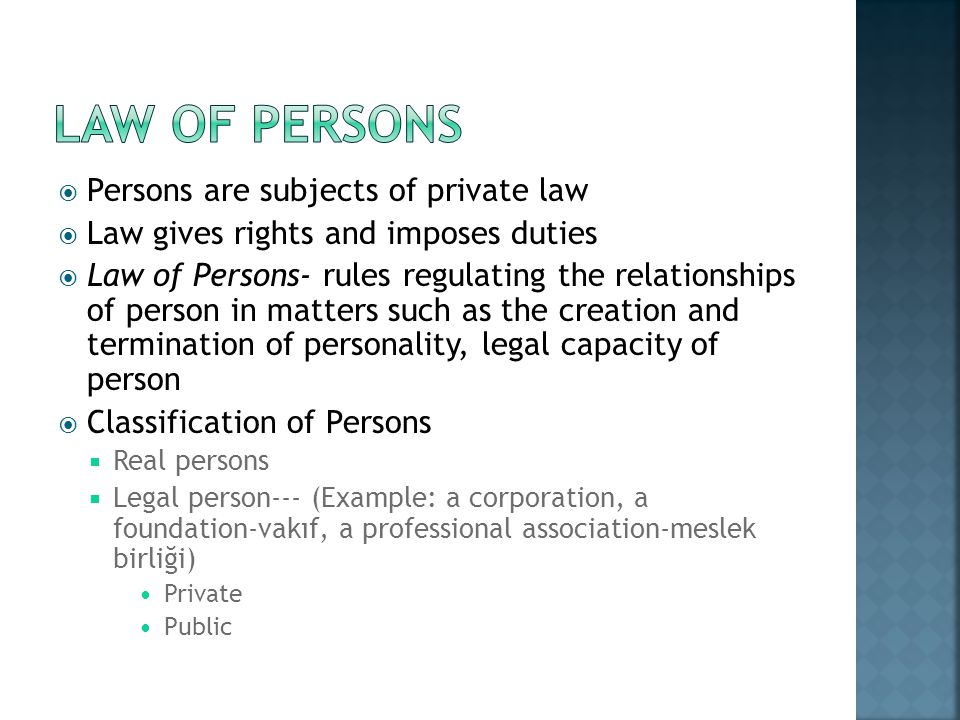 Law of persons Persons are subjects of private law