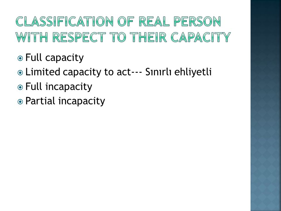 CLASSIFICATION OF REAL PERSON WITH RESPECT TO THEIR CAPACITY
