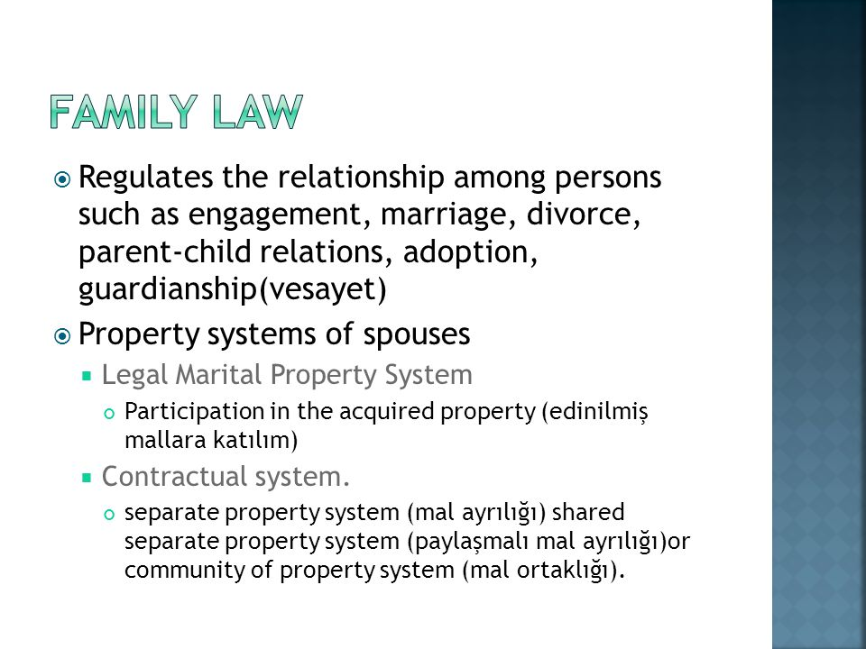 famIly law Regulates the relationship among persons such as engagement, marriage, divorce, parent-child relations, adoption, guardianship(vesayet)