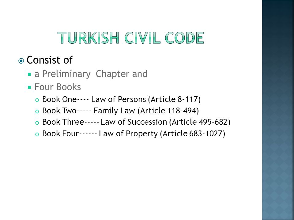TurkIsh cIVIL CODE Consist of a Preliminary Chapter and Four Books