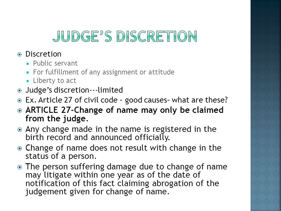Judge's dIscretION Discretion. Public servant. For fulfillment of any assignment or attitude. Liberty to act.