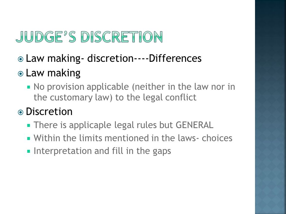 Judge's dIscretION Law making- discretion----Differences Law making