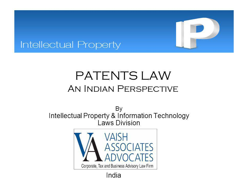 PATENTS LAW An Indian Perspective
